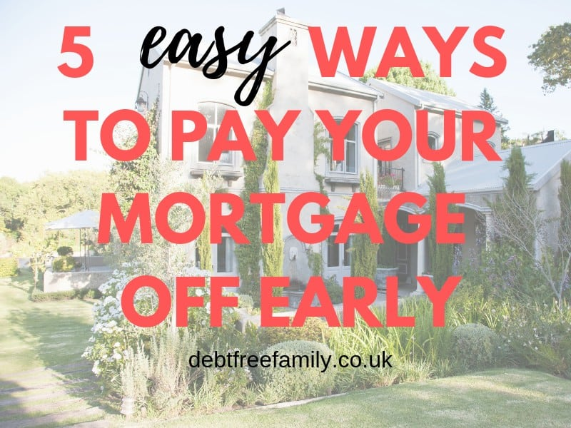 how to pay off your mortgage, how to be mortgage free, financial freedom, earn money from home