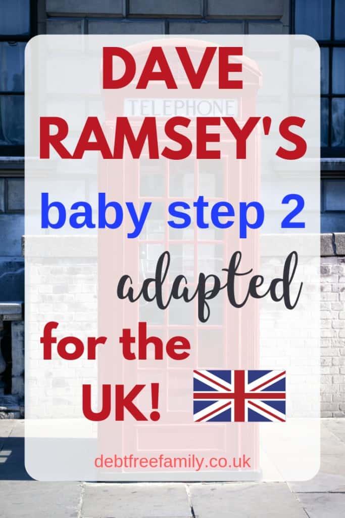 Dave Ramsey UK Baby Step 2, dave ramsey, dave ramsey uk, debt snowball uk, dave ramsey debt snowball uk, warren shute debt snowball, debt repayment, debt avalanche,